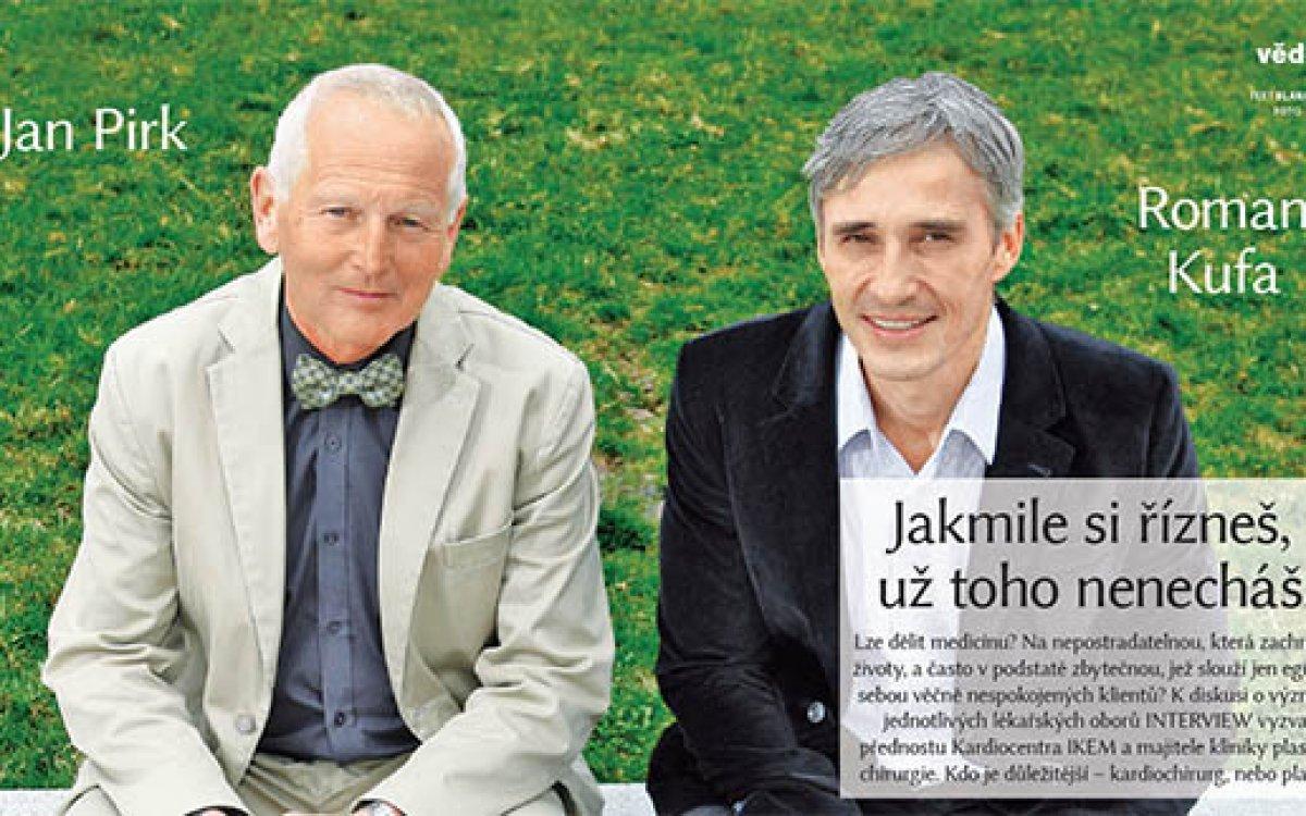 Velký rozhovor mezi dvěma lékaři – kardiochirurg Jan Pirk a plastický chirurg Roman Kufa